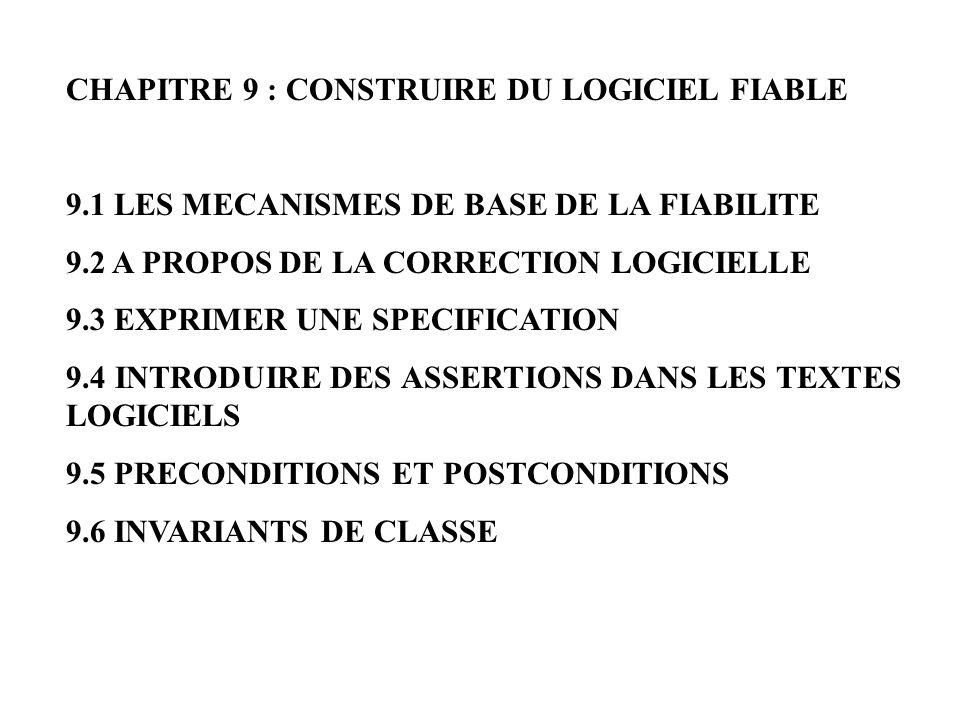 CHAPITRE 9 : CONSTRUIRE DU LOGICIEL FIABLE