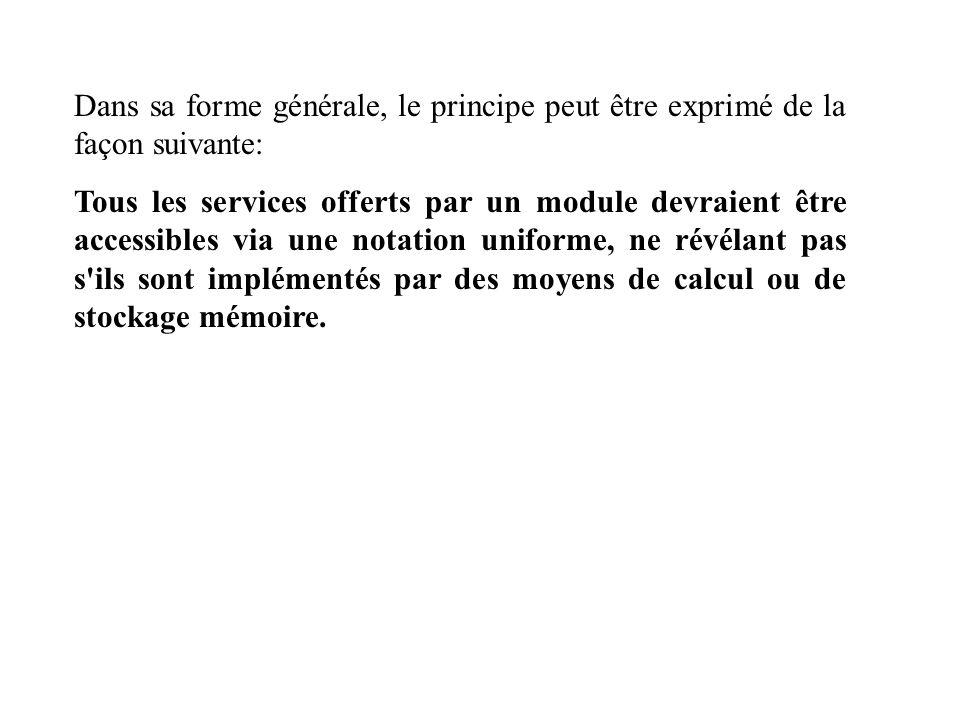 Dans sa forme générale, le principe peut être exprimé de la façon suivante: