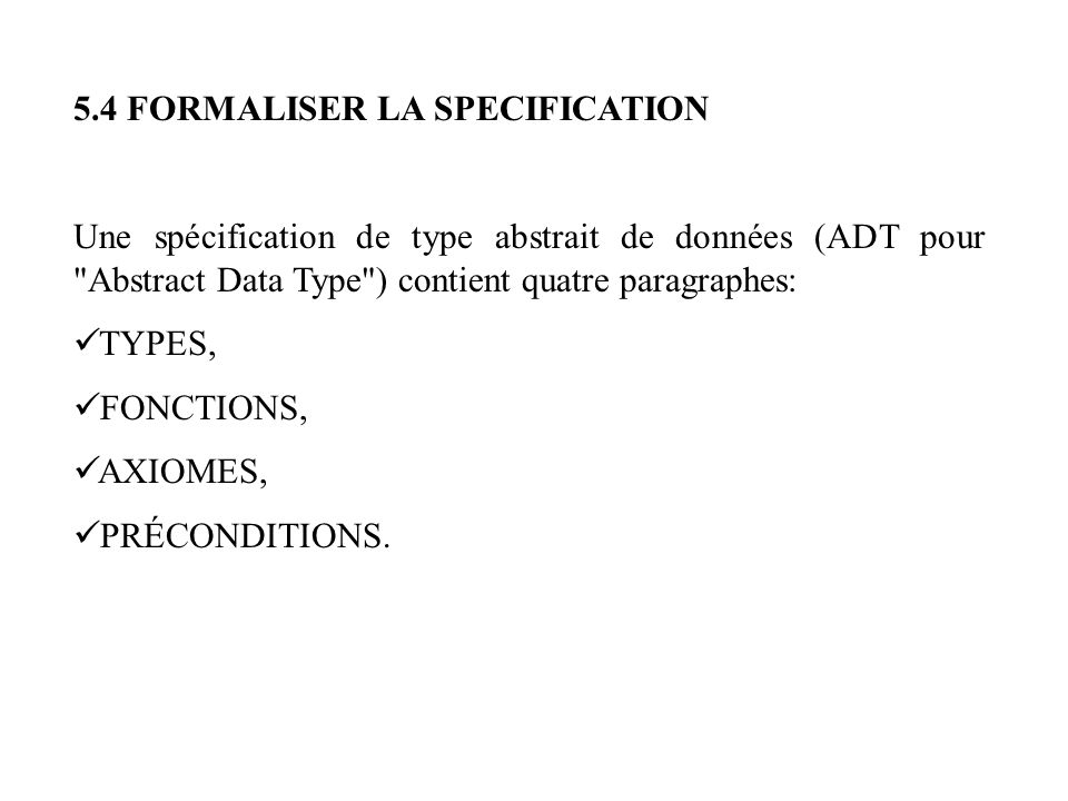 5.4 FORMALISER LA SPECIFICATION