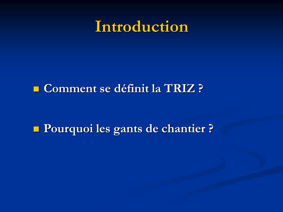 Introduction Comment se définit la TRIZ