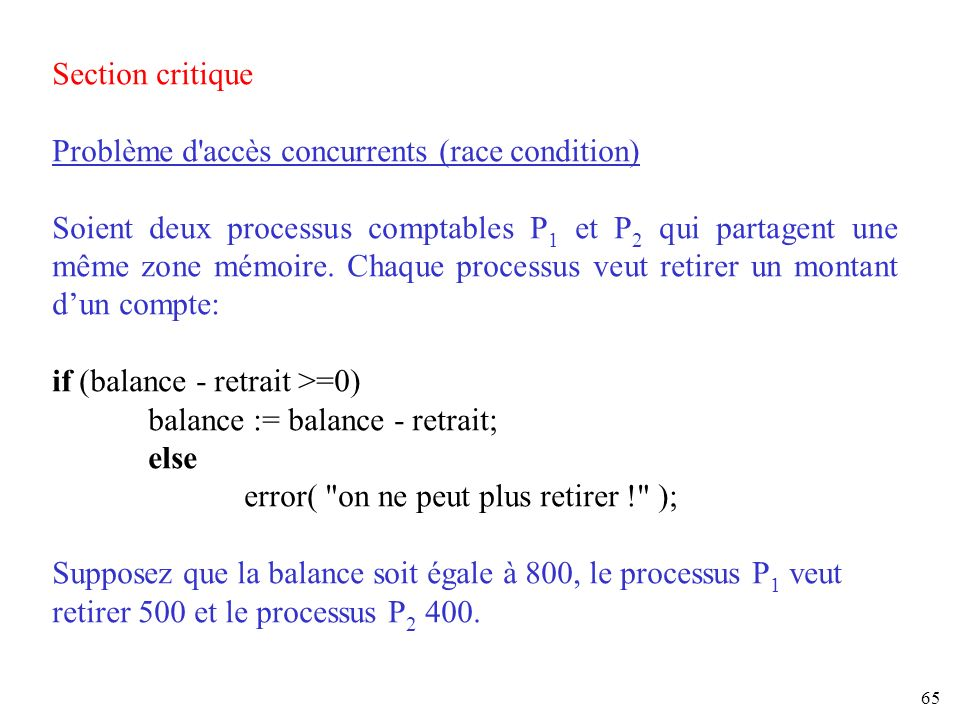 Section critique Problème d accès concurrents (race condition)