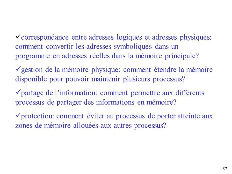 correspondance entre adresses logiques et adresses physiques: comment convertir les adresses symboliques dans un programme en adresses réelles dans la mémoire principale