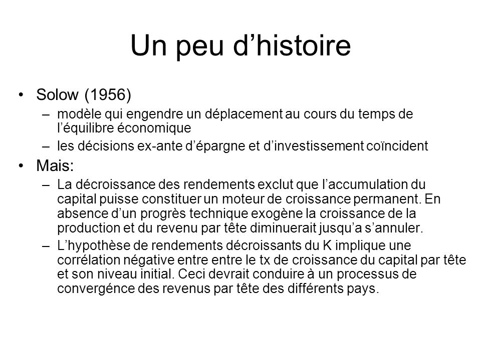 Un peu d'histoire Solow (1956) Mais: