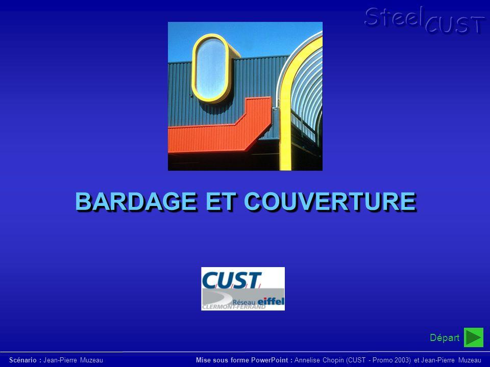 BARDAGE ET COUVERTURE Départ SteelCUST
