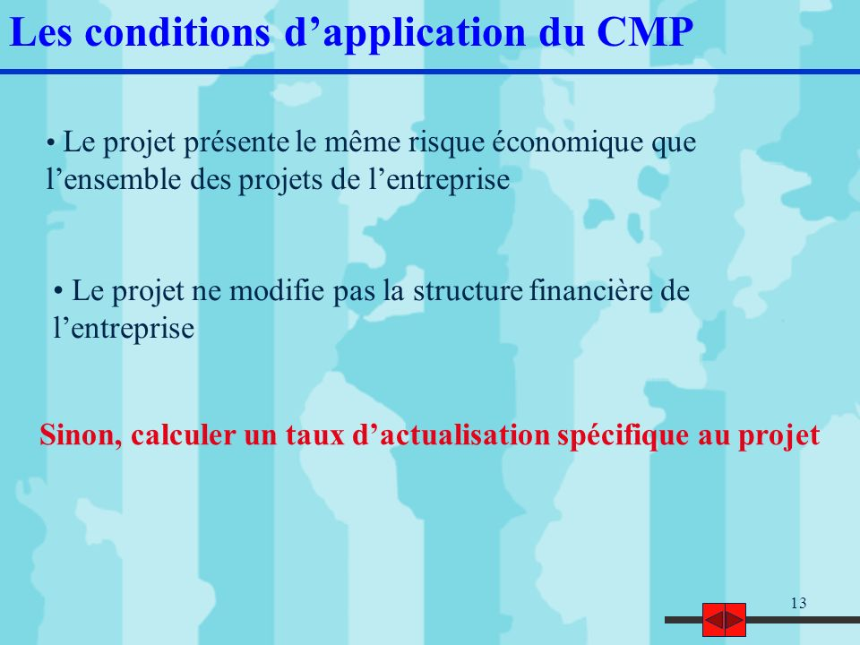 Les conditions d'application du CMP