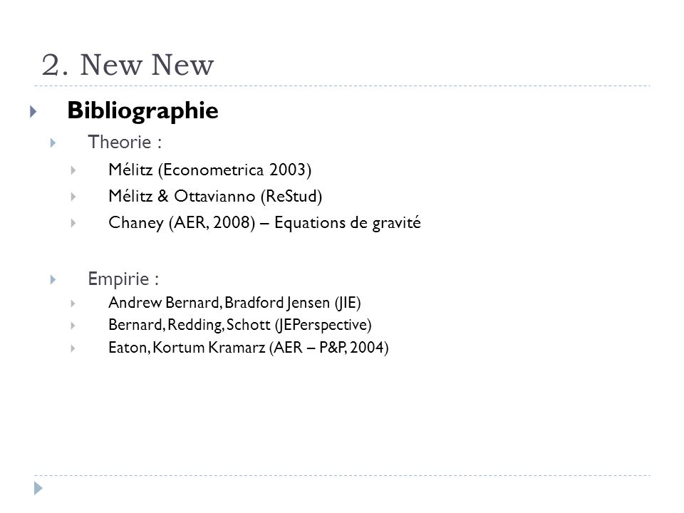 2. New New Bibliographie Theorie : Empirie :