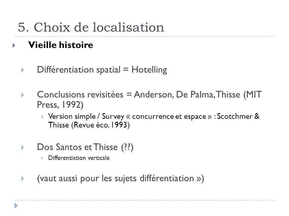 5. Choix de localisation Vieille histoire