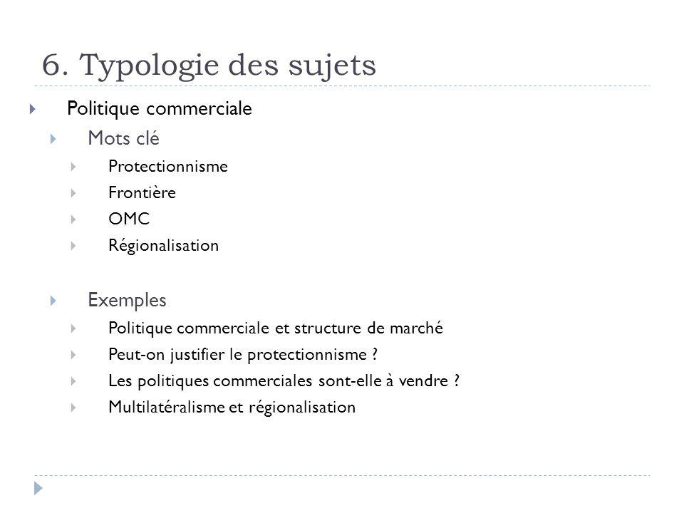 6. Typologie des sujets Politique commerciale Mots clé Exemples