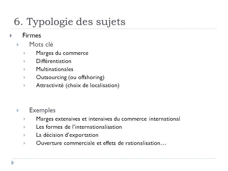 6. Typologie des sujets Firmes Mots clé Exemples Marges du commerce