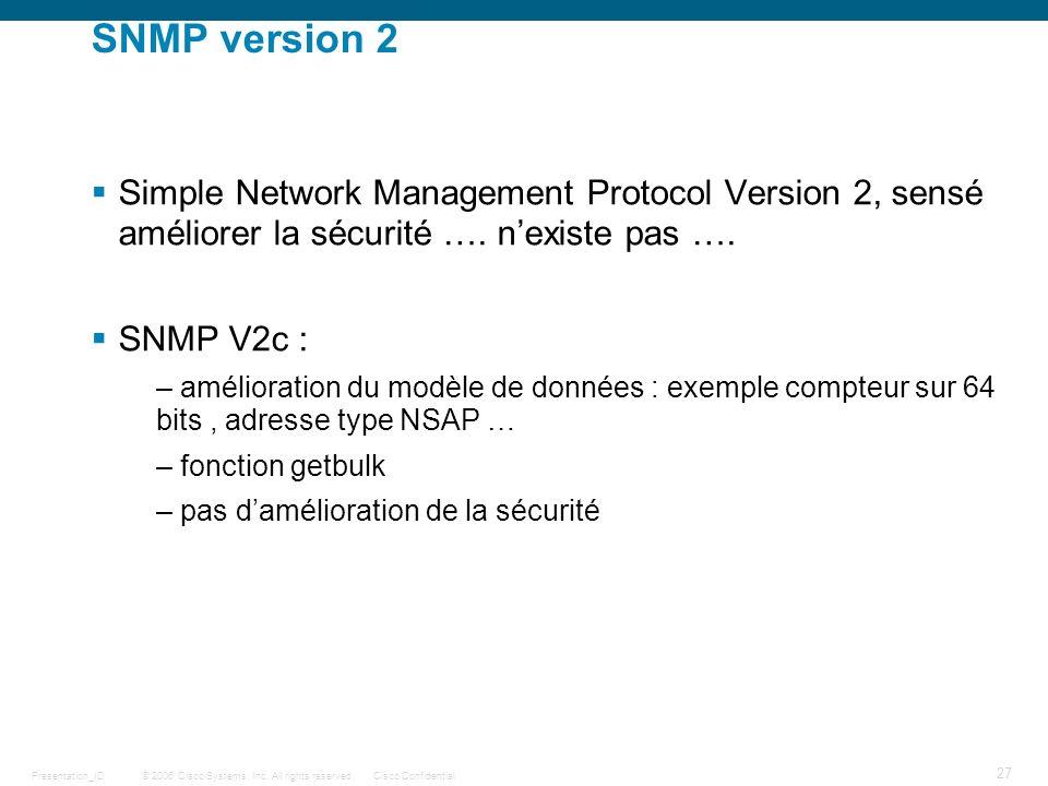 SNMP version 2 Simple Network Management Protocol Version 2, sensé améliorer la sécurité …. n'existe pas ….