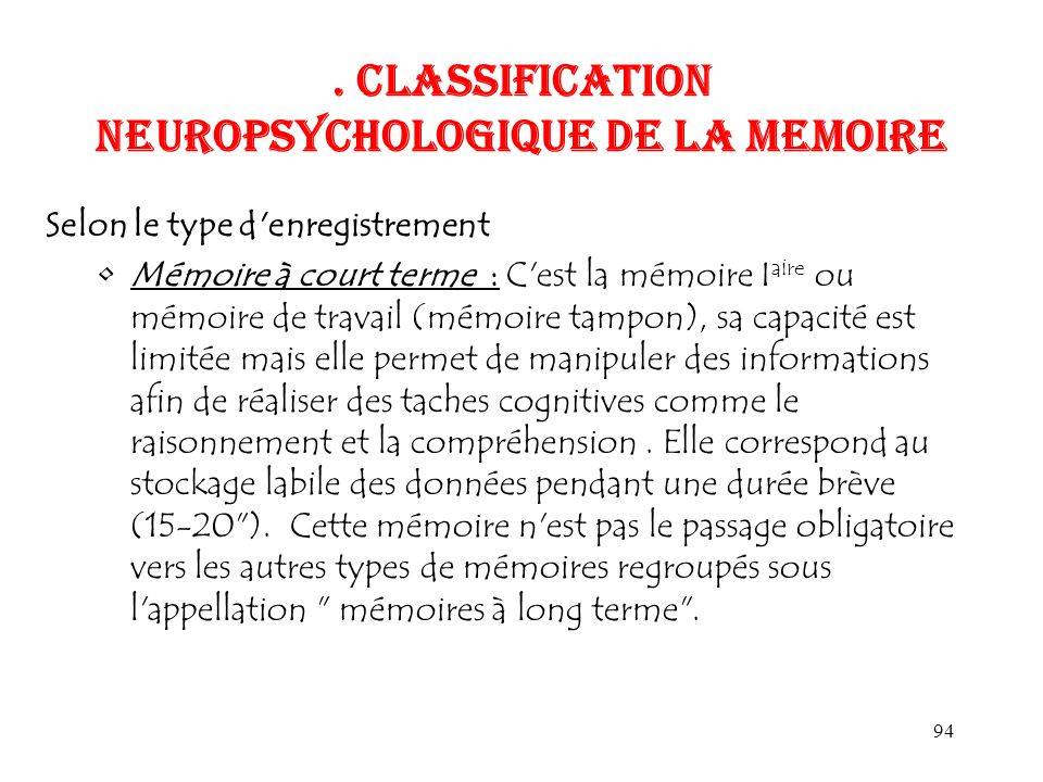 . CLASSIFICATION NEUROPSYCHOLOGIQUE DE LA MEMOIRE
