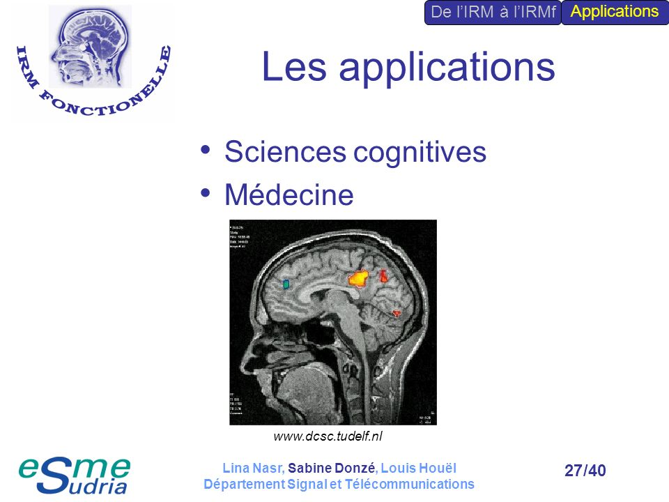 Les applications Sciences cognitives Médecine De l'IRM à l'IRMf