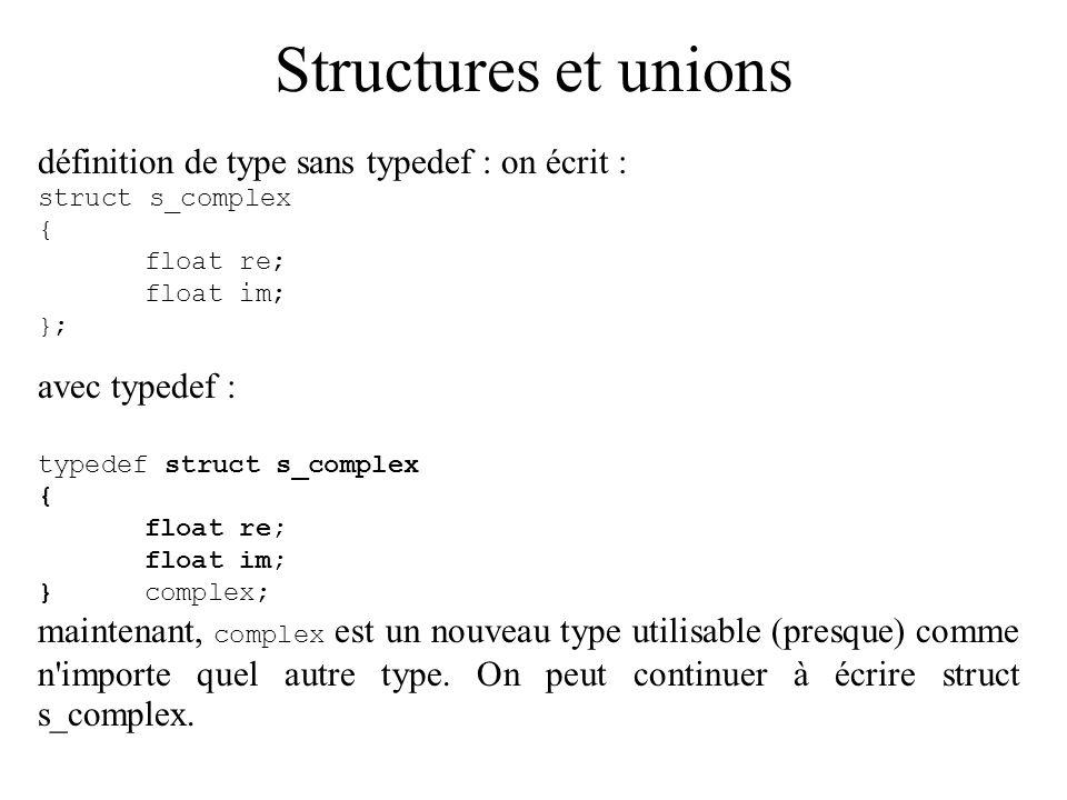 Structures et unions définition de type sans typedef : on écrit :