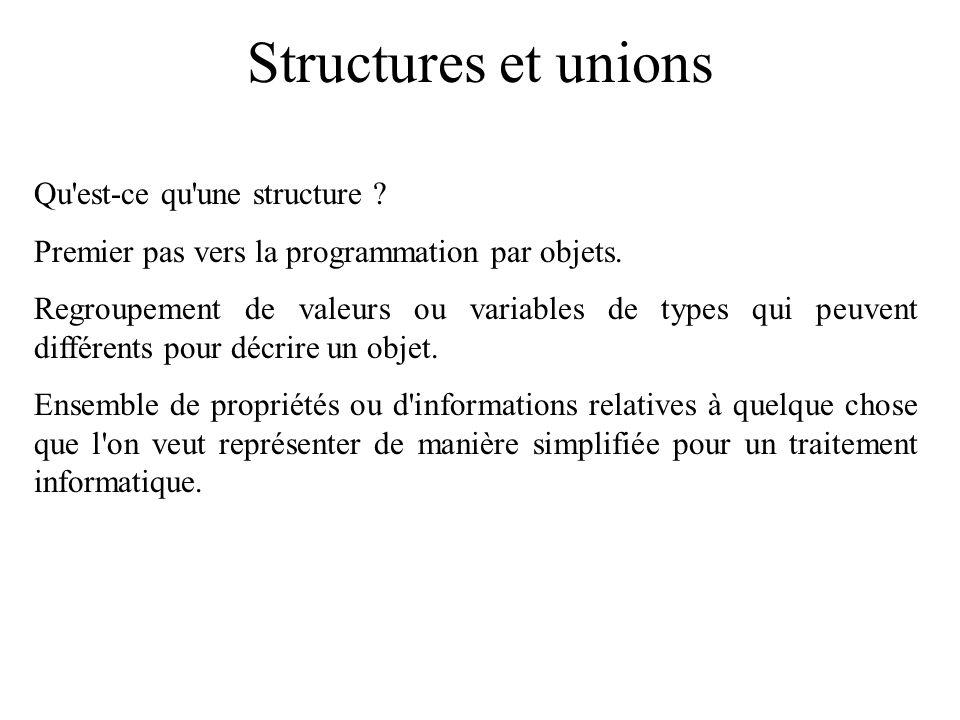 Structures et unions Qu est-ce qu une structure