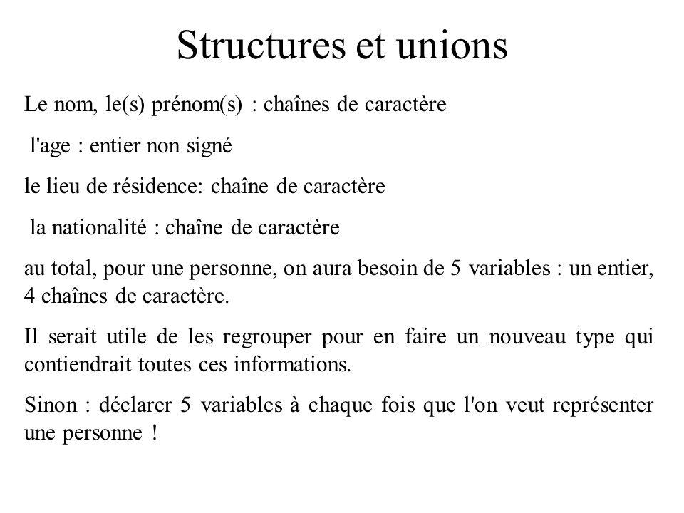 Structures et unions Le nom, le(s) prénom(s) : chaînes de caractère