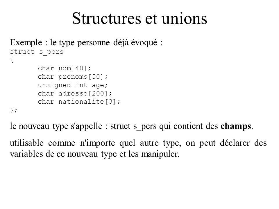 Structures et unions Exemple : le type personne déjà évoqué :