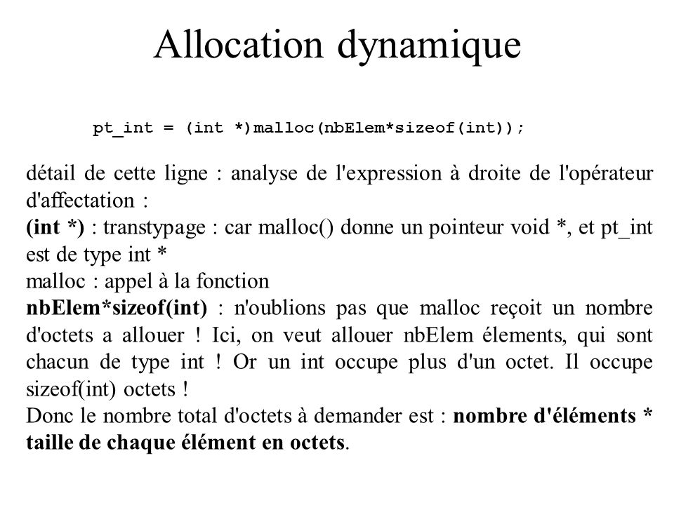 Allocation dynamique pt_int = (int *)malloc(nbElem*sizeof(int));
