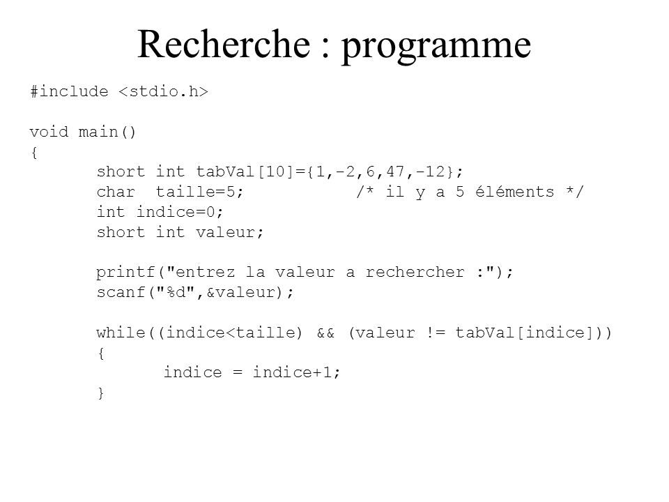 Recherche : programme #include <stdio.h> void main() {