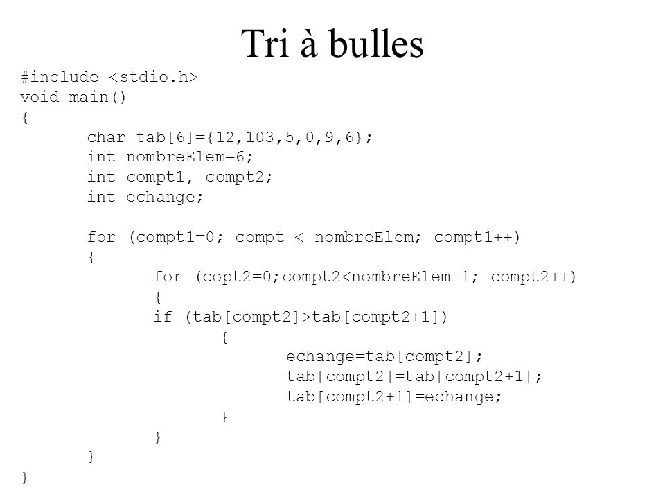 Tri à bulles #include <stdio.h> void main() {