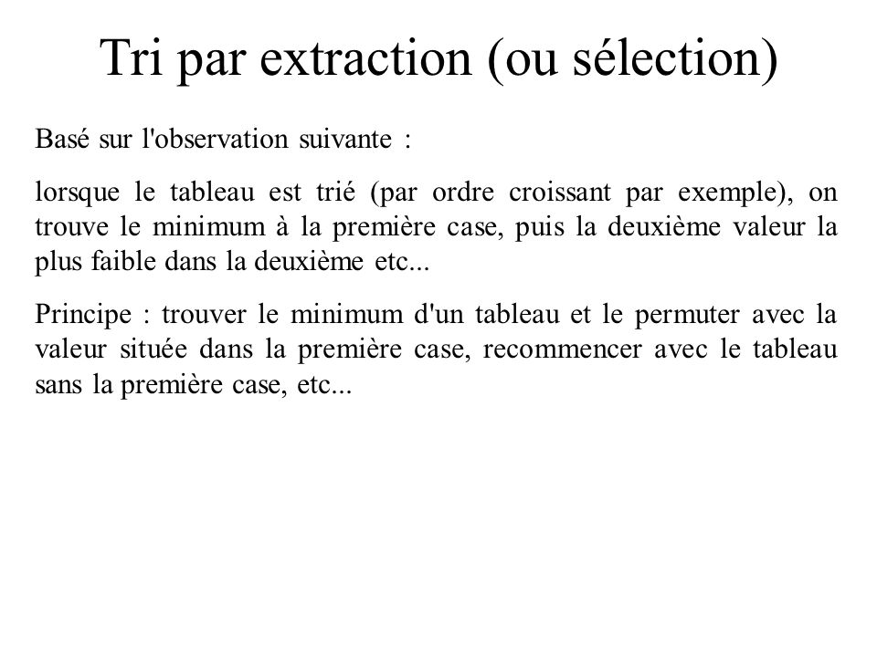Tri par extraction (ou sélection)