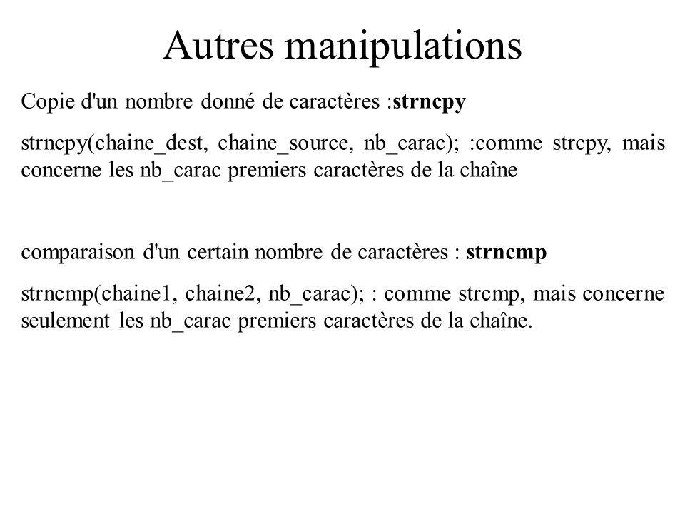 Autres manipulations Copie d un nombre donné de caractères :strncpy