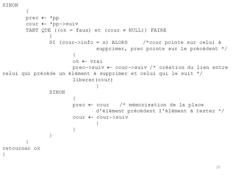 SINON { prec  *pp. cour  *pp->suiv. TANT QUE ((ok = faux) et (cour  NULL)) FAIRE.