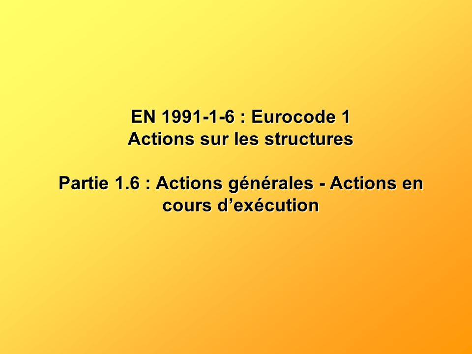 EN 1991-1-6 : Eurocode 1 Actions sur les structures