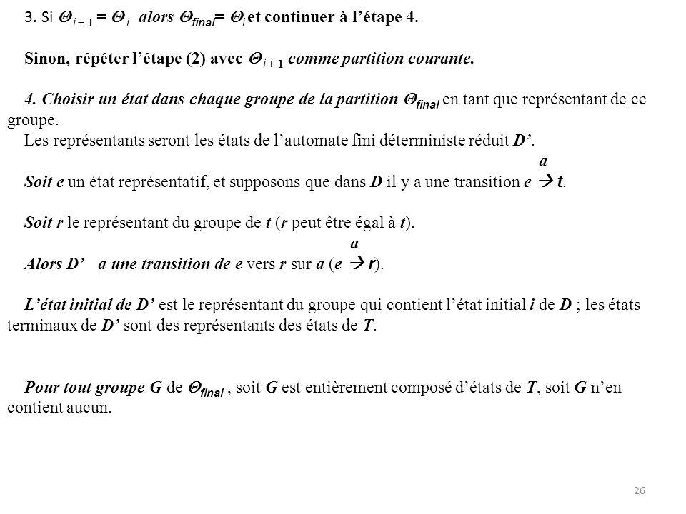 3. Si  i + 1 =  i alors final= i et continuer à l'étape 4.