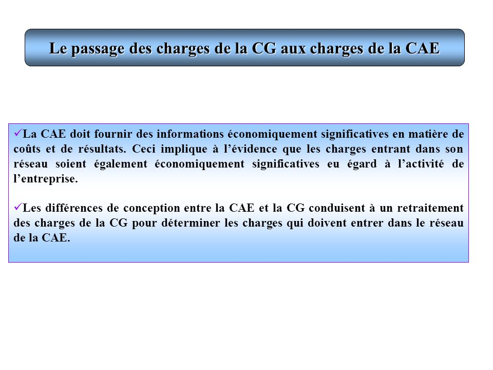 Le passage des charges de la CG aux charges de la CAE
