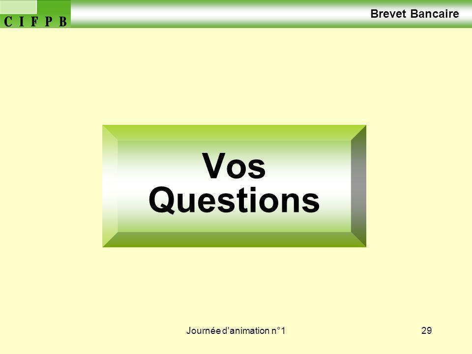 Brevet Bancaire Vos Questions Journée d animation n°1