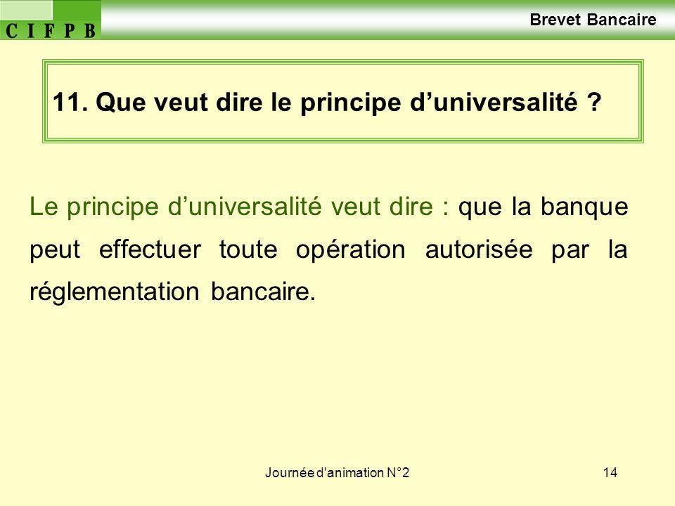 11. Que veut dire le principe d'universalité