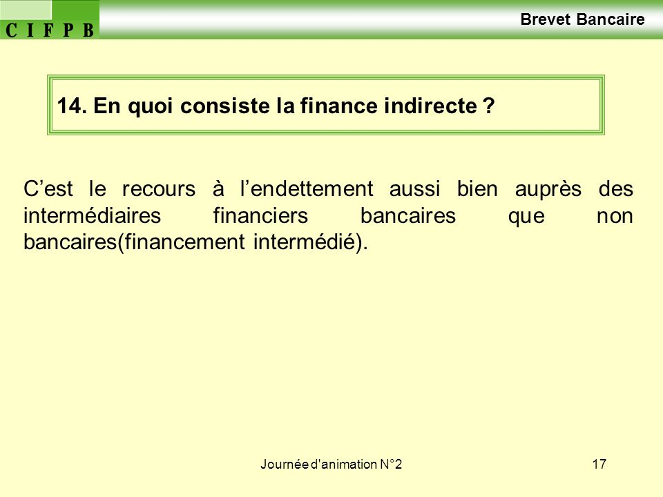 14. En quoi consiste la finance indirecte