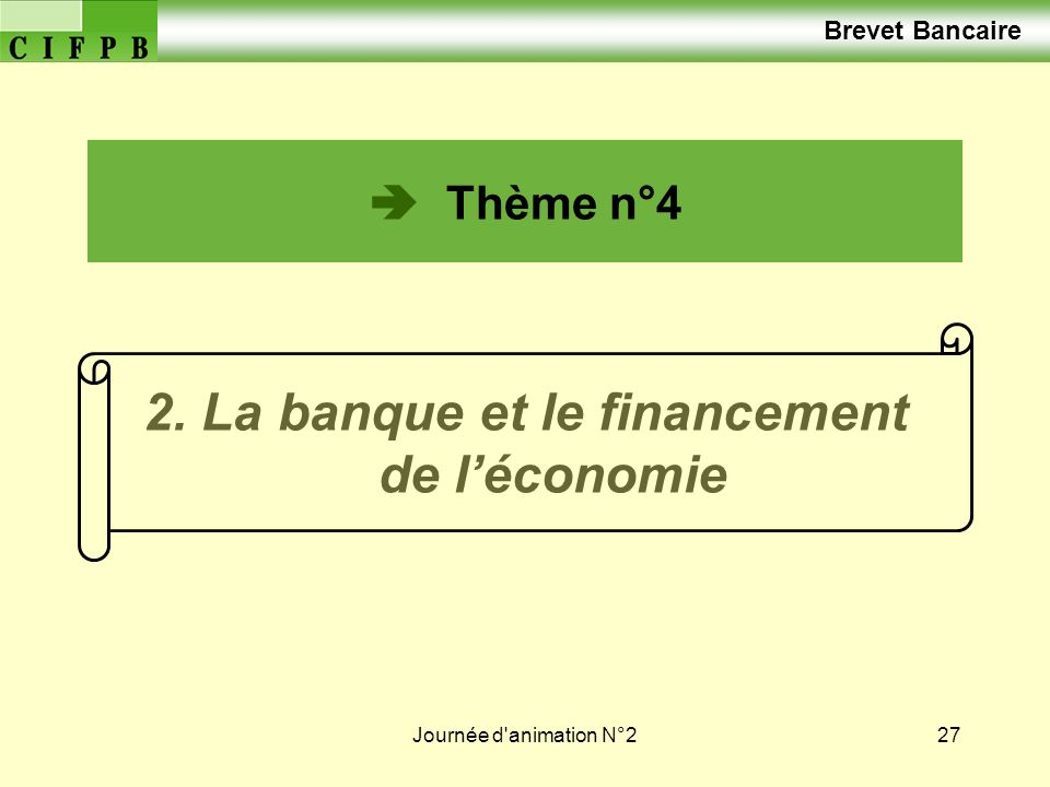 2. La banque et le financement de l'économie