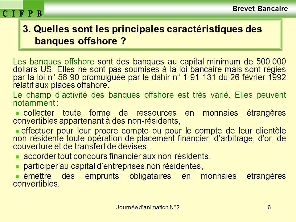 Brevet Bancaire 3. Quelles sont les principales caractéristiques des banques offshore