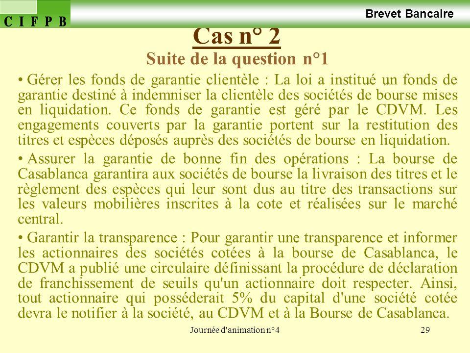 Cas n° 2 Suite de la question n°1 Brevet Bancaire