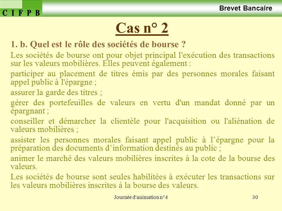 Brevet Bancaire Cas n° 2. 1. b. Quel est le rôle des sociétés de bourse