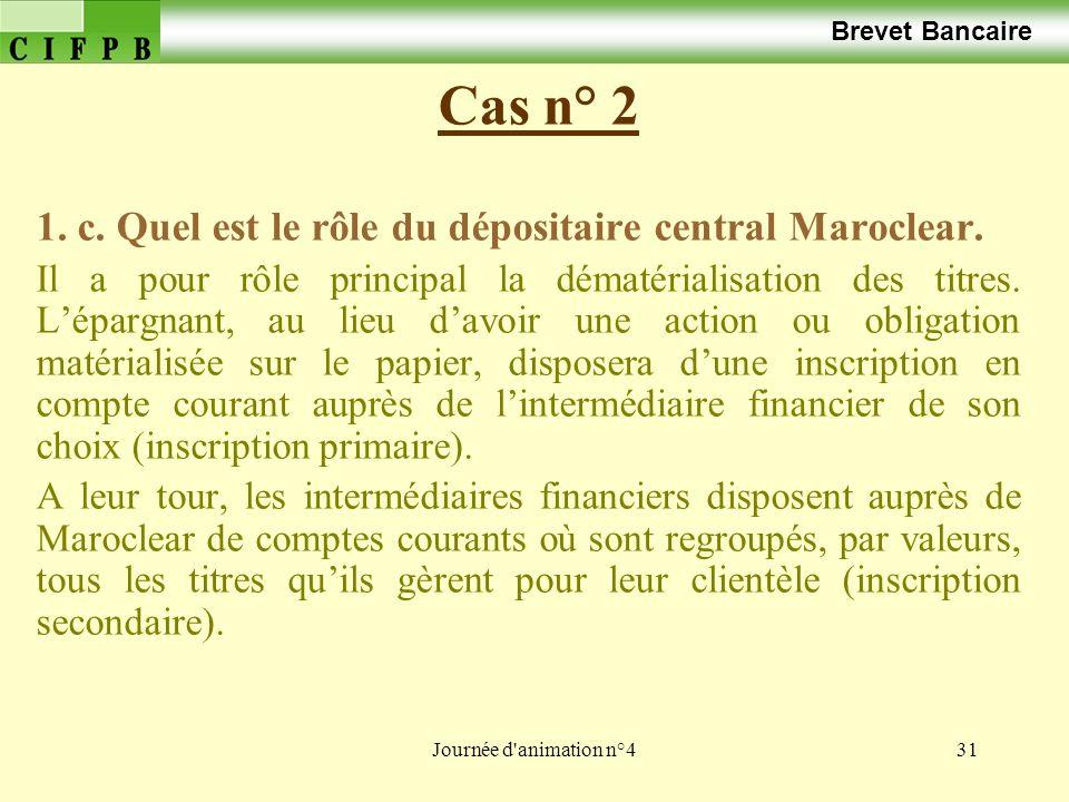 Cas n° 2 1. c. Quel est le rôle du dépositaire central Maroclear.