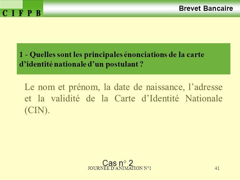 Brevet Bancaire 1 - Quelles sont les principales énonciations de la carte d'identité nationale d'un postulant