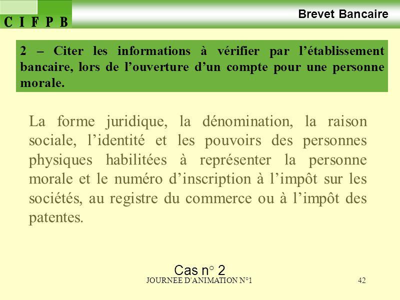 Brevet Bancaire 2 – Citer les informations à vérifier par l'établissement bancaire, lors de l'ouverture d'un compte pour une personne morale.