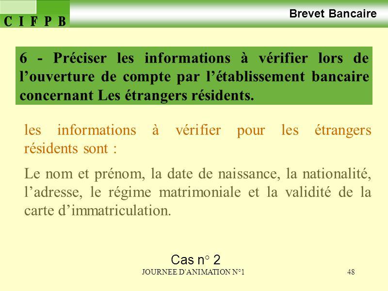les informations à vérifier pour les étrangers résidents sont :