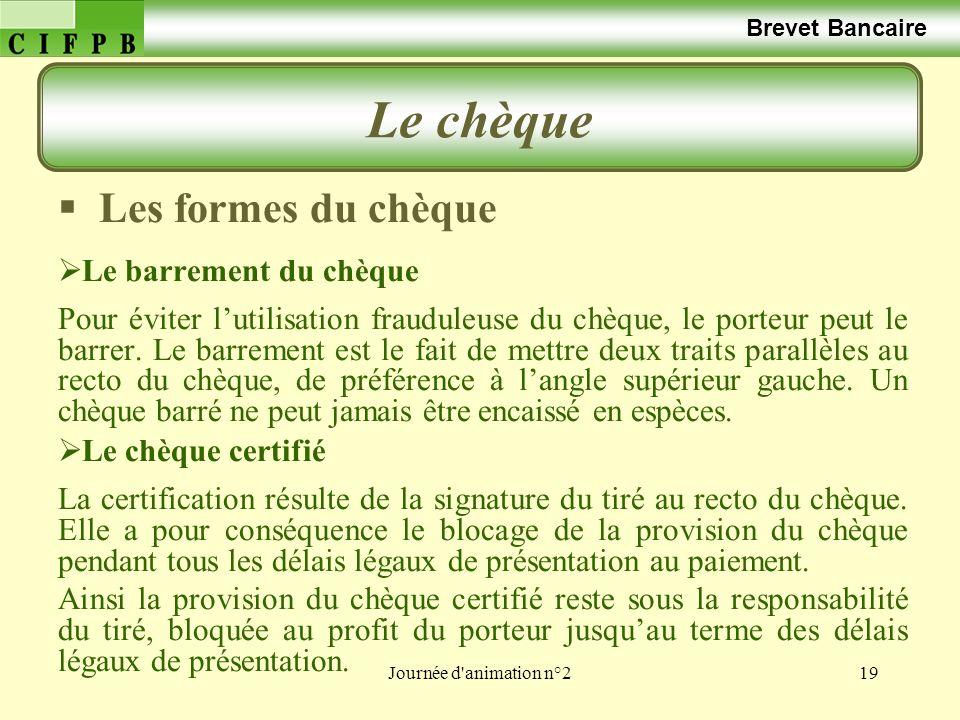 Le chèque Les formes du chèque Brevet Bancaire Le barrement du chèque