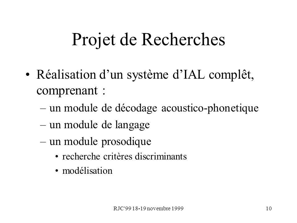 Projet de Recherches Réalisation d'un système d'IAL complêt, comprenant : un module de décodage acoustico-phonetique.