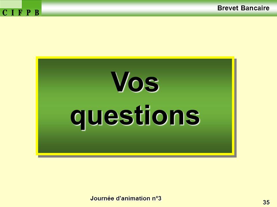 Brevet Bancaire Vos questions