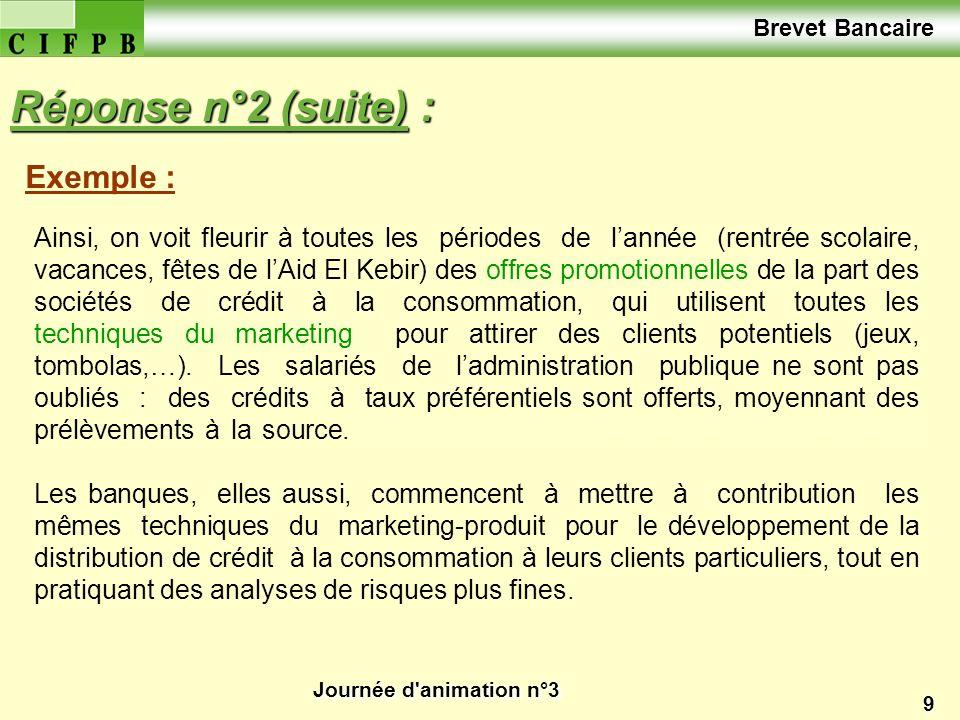 Réponse n°2 (suite) : Brevet Bancaire Exemple :
