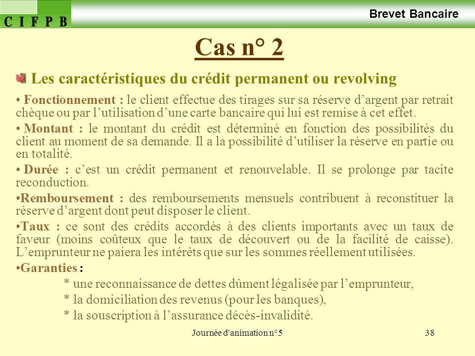 Brevet Bancaire Cas n° 2. Les caractéristiques du crédit permanent ou revolving.