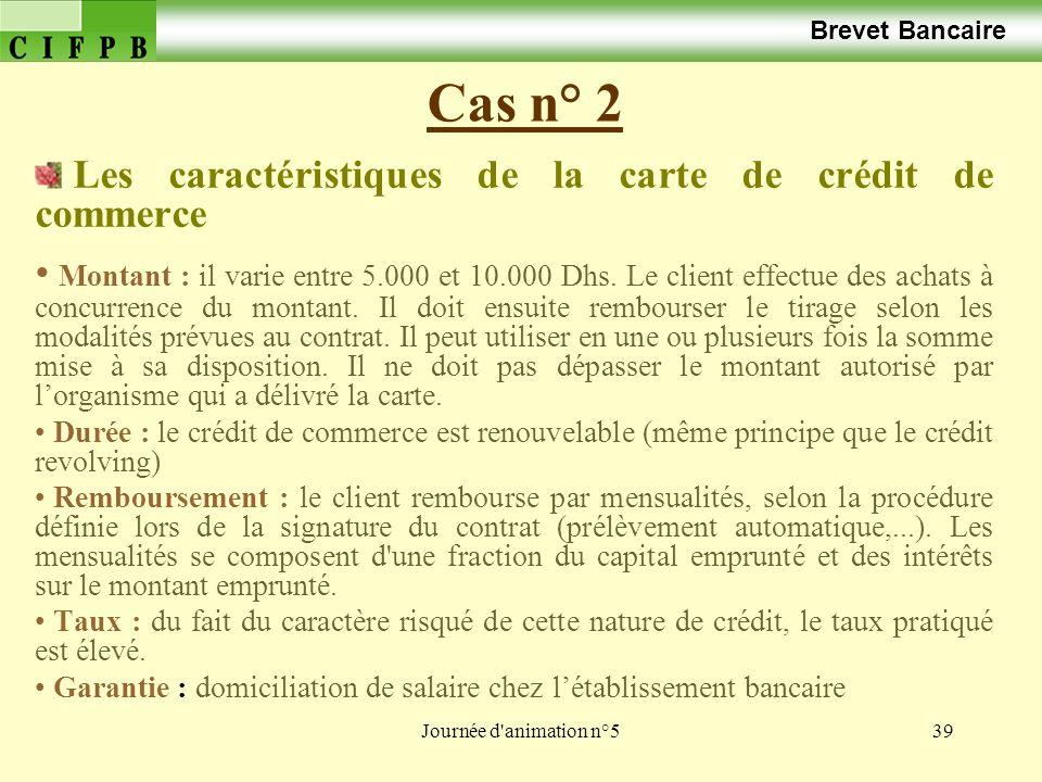 Cas n° 2 Les caractéristiques de la carte de crédit de commerce