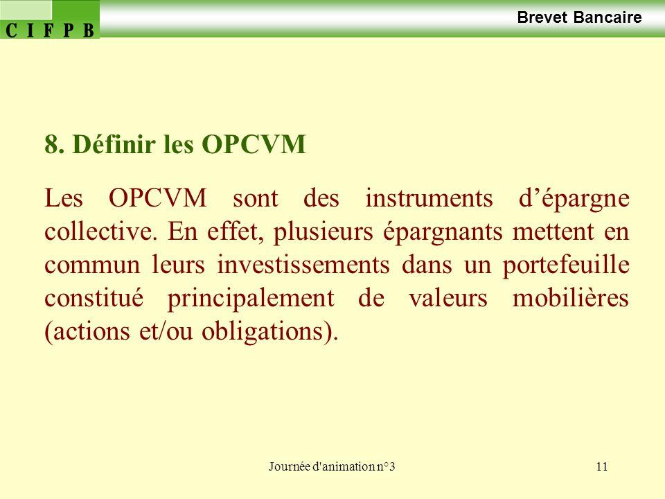 Brevet Bancaire 8. Définir les OPCVM.