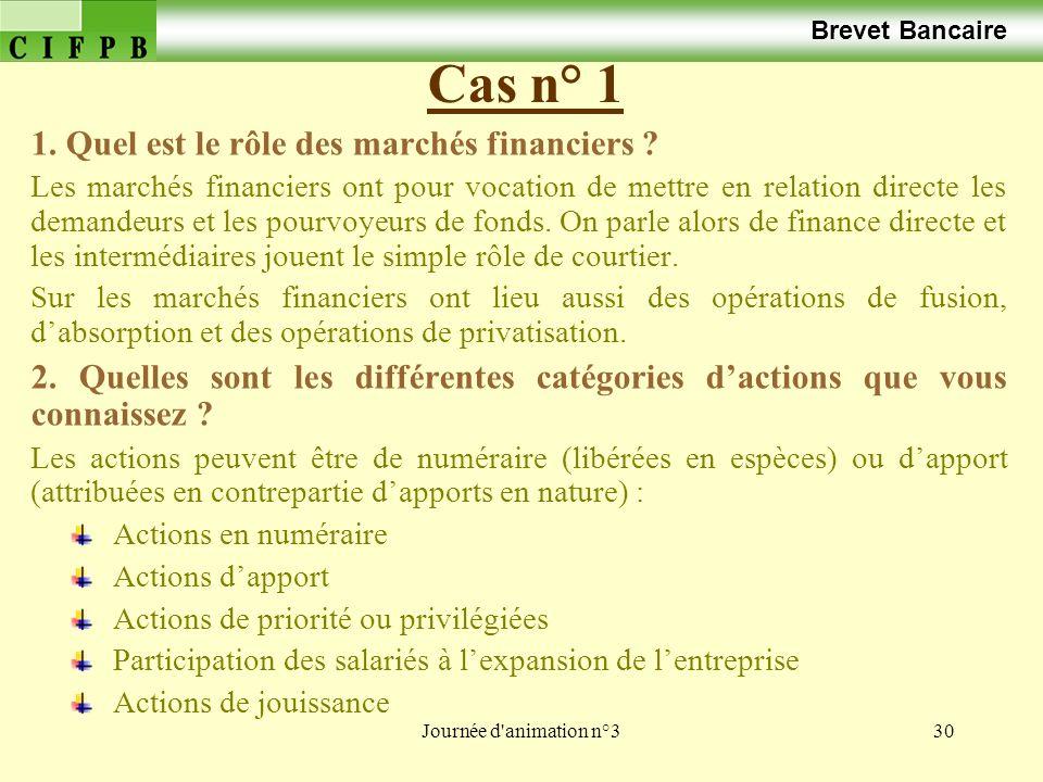 Cas n° 1 Brevet Bancaire 1. Quel est le rôle des marchés financiers
