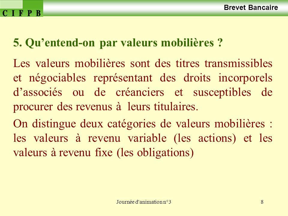 5. Qu'entend-on par valeurs mobilières