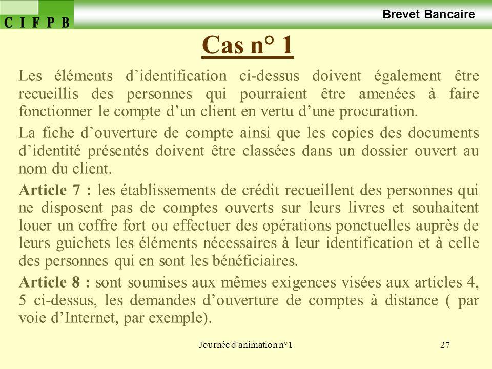 Brevet Bancaire Cas n° 1.